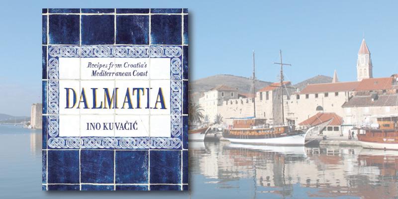 Dalmatia: Recipes from Croatia's Mediterranean Coast