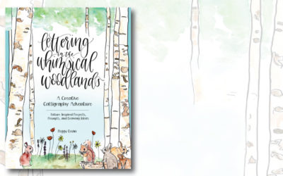 Lettering in the Whimsical Woodlands: A Creative Calligraphy Adventure–Nature-Inspired Projects, Prompts and Drawing Ideas