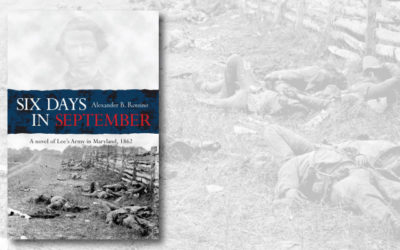 Six Days in September: A novel of Lee's Army in Maryland, 1862