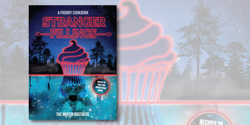 Stranger Fillings: A Parody Cookbook