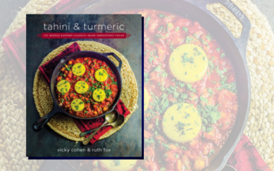 Tahini and Turmeric: 101 Middle Eastern Classics–Made Irresistibly Vegan