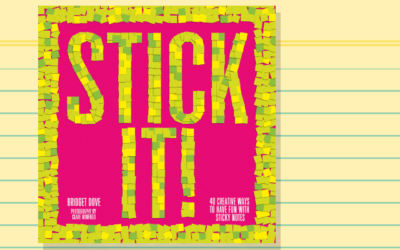 Stick It!: 40 Creative Ways to Have Fun with Sticky Notes