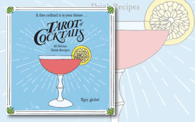 Tarot of Cocktails: 45 Divine Drink Recipes