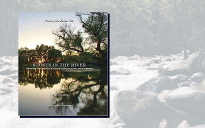 Stones in the River: Discovering Your Spiritual Markers of Gods Love, Grace, and Faithfulness