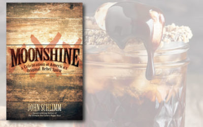 Moonshine: A Celebration of America's Original Rebel Spirit