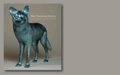 Mary Chomenko Hinckley: MATERIAL EVOLUTION