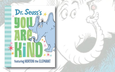 Dr. Seuss's You Are Kind: Featuring Horton the Elephant