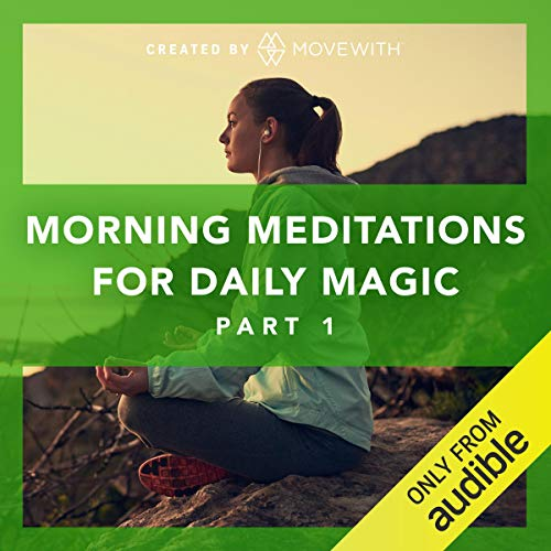 Morning Meditations for Daily Magic: Part 1
