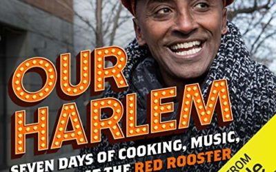 Our Harlem: Seven Days of Cooking, Music, and Soul at the Red Rooster with Marcus Samuelsson