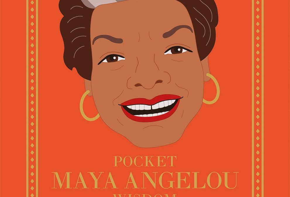 Pocket Maya Angelou Wisdom: Inspirational Quotes and Wise Words from a Legendary Icon