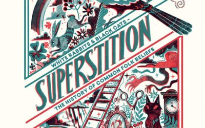 Superstition: Black Cats and White Rabbits – The History of Common Folk Beliefs