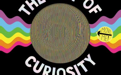 The Art of Curiosity: 50 Visionary Artists, Scientists, Poets, Makers & Dreamers Who Are Changing the Way We See Our World