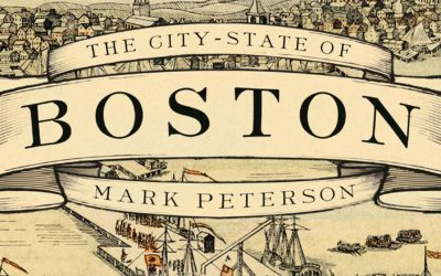 The City-State of Boston: The Rise and Fall of an Atlantic Power, 1630-1865