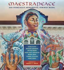 Maestrapeace: San Francisco's Monumental Feminist Mural