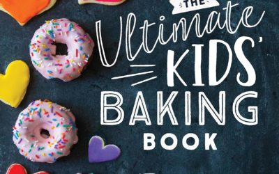The Ultimate Kids' Baking Book: 60 Easy and Fun Dessert Recipes for Every Holiday, Birthday, Milestone and More