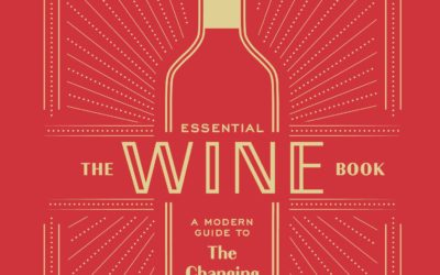 The Essential Wine Book: A Modern Guide to the Changing World of Wine