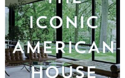 The Iconic American House: Architectural Masterworks Since 1990