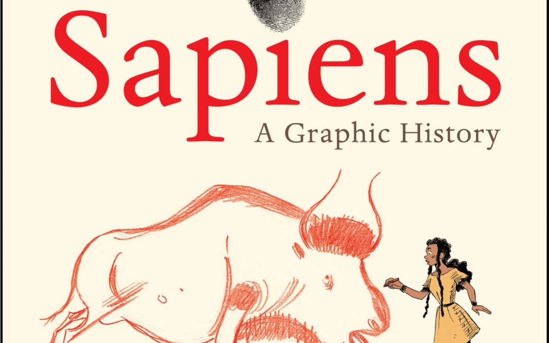 Sapiens: A Graphic History: The Birth of Humankind (Vol. 1)